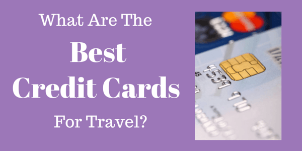 What Are The Best Credit Cards For Travel?