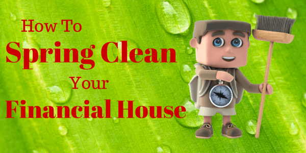 6 Stress Free Ways to Spring Clean Your Financial House