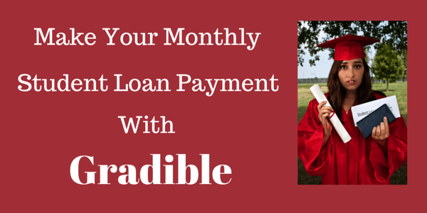 Make Your Monthly Student Loan Payment With Gradible