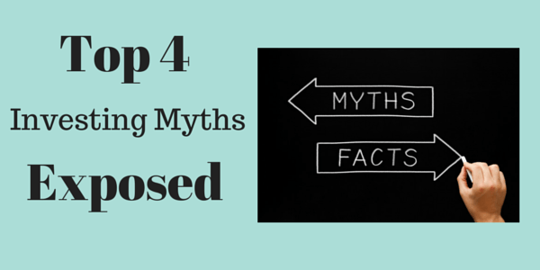 Top 4 Investing Myths Exposed