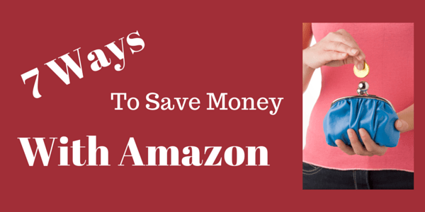 7 Ways to Save Money With Amazon