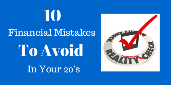 10 Financial Mistakes to Avoid in Your 20s