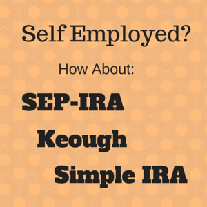 Self employed retirement plan choices like SEP-IRA and Keough