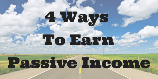 4 Ways to Earn Passive Income