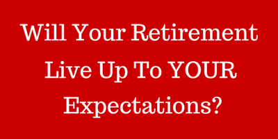 When you officially stop working, will your life live up to your expectations?