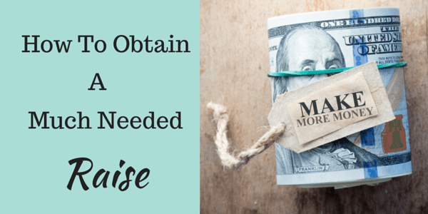 How To Obtain A Much Needed Raise