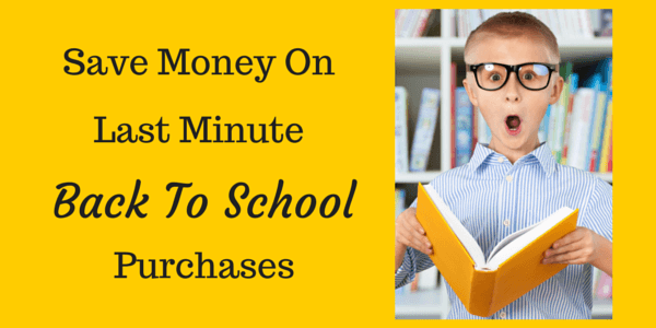 Save Money on Last Minute Back to School Purchases