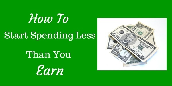How to Start Spending Less Than You Earn
