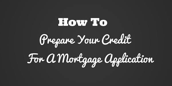 How to Prepare Your Credit for a Mortgage