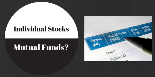 Is Investing In Individual Stocks Or Mutual Funds Better?