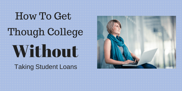 How To Get Through College Without Taking Student Loans