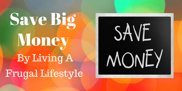 How I Save $6220/yr By Living a Frugal Lifestyle