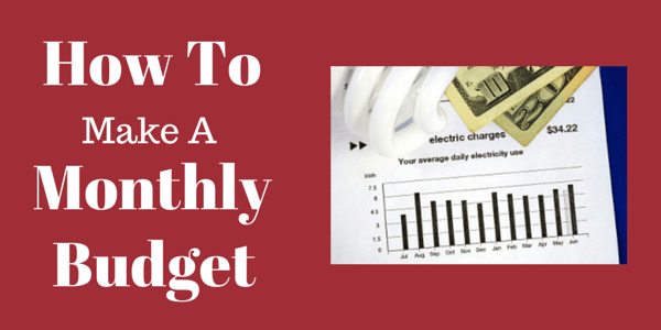 How To Make A Monthly Budget You Can Stick To