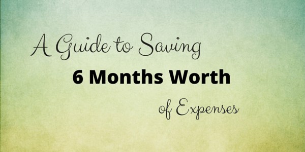 A Guide to Saving 6 Months' Worth of Expenses