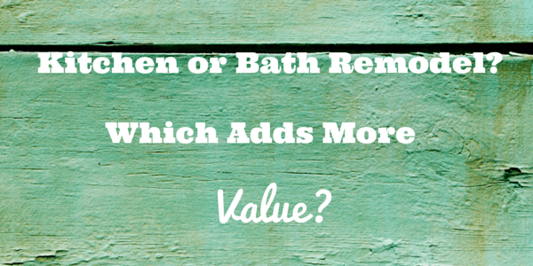 When you want to increase the value of your home you should remodel your kitchen or your bathroom. Which one makes the most sense?