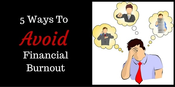 Burnout when it comes to your finances is a real problem. How can you avoid it?